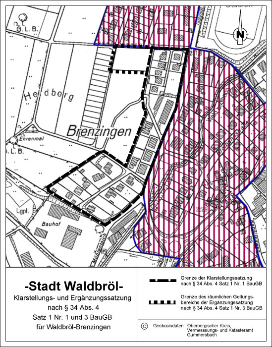 1. Ergänzung der Klarstellungs- und Ergänzungssatzung nach § 34 Abs. 4 Satz 1 Nr. 1 und 3 Baugesetzbuch (BauGB) für den im Zusammenhang bebauten Ortsteil Waldbröl-Brenzingen