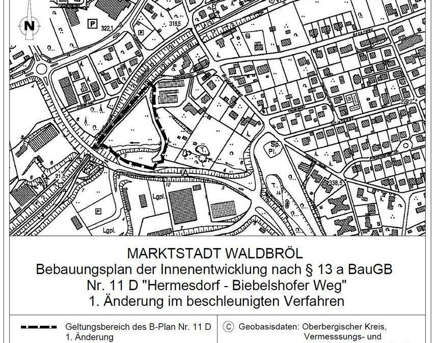 """1. Änderung des Bebauungsplans Nr. 11 D """"Hermesdorf – Biebelshofer Weg"""" der Marktstadt Waldbröl"""